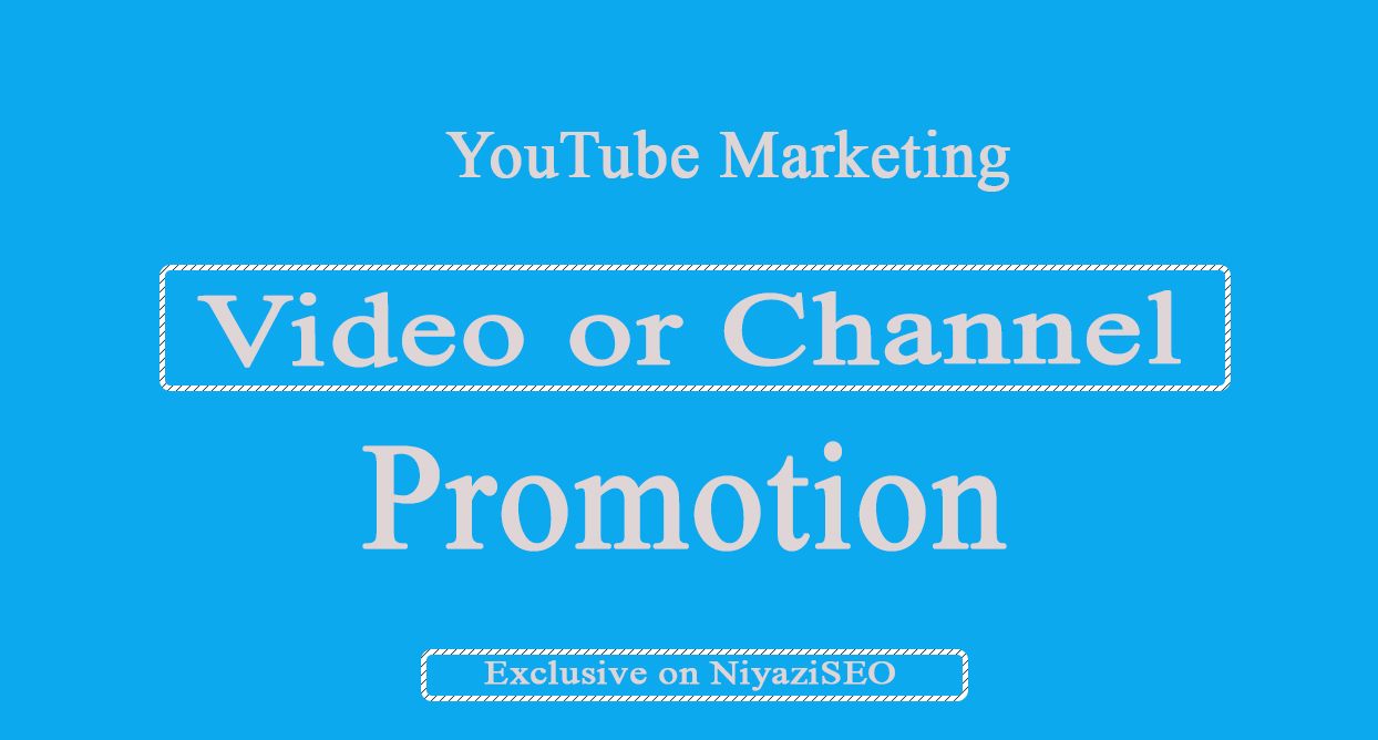 YouTube Marketing- YouTube Video or Chanel Promotion
