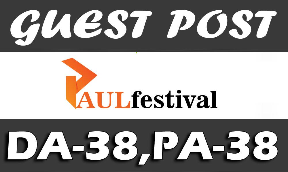 """I Will Publish UNIQUE Guest Post on """" PAULFESTIVAL"""" DA-38"""