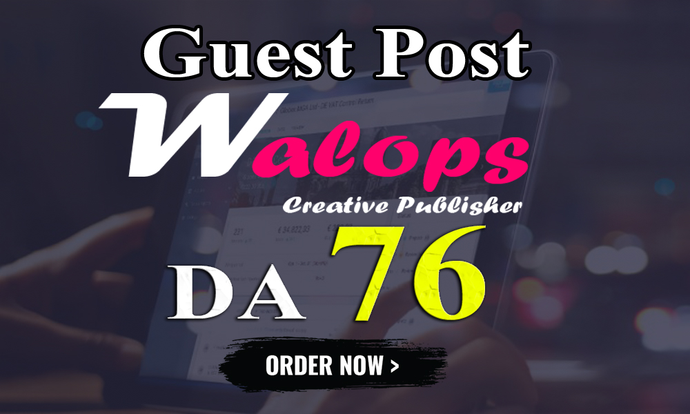 """I Will Write and Publish an UNIQUE Guest Post on """"WALOPS"""" DA-76"""