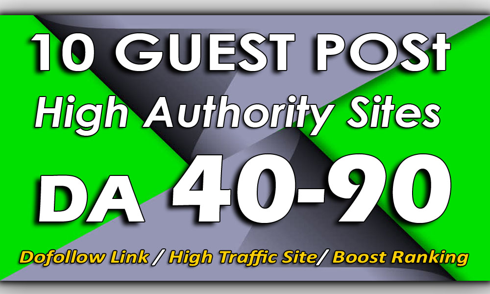 Write and Publish 10 High Authority Guest Post DA 40-90
