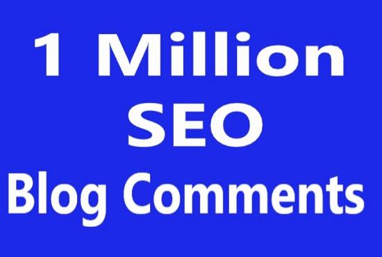Provide 1 million do follow SEO blog comment to bump ranking