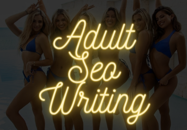 Adult SEO Writing - 250 Words - High Quality Porn Descriptions For Videos,  Photo Galleries & More