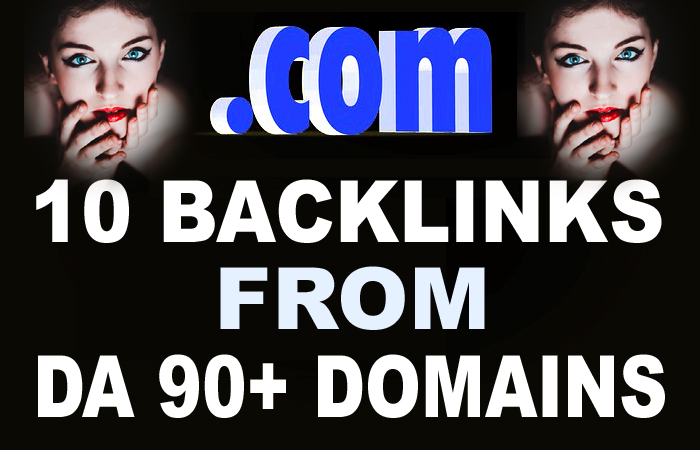 Get 10 High DA 90+ Backlinks And get On 1st Page Of Google