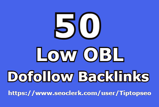 I will create 50 low obl dofollow backlinks