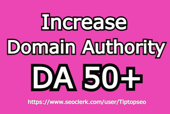 I will increase domain authority upto DA 50 just in 7 days