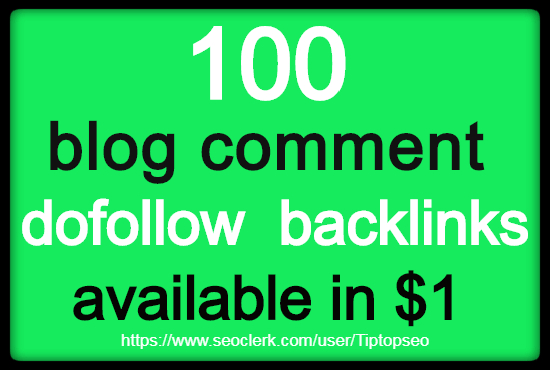 I will create 100 Dofollow blog comment backlinks