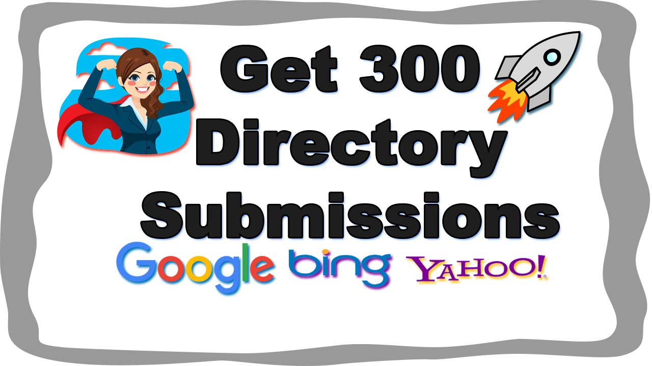 Get 300 Powerful Directory Submissions