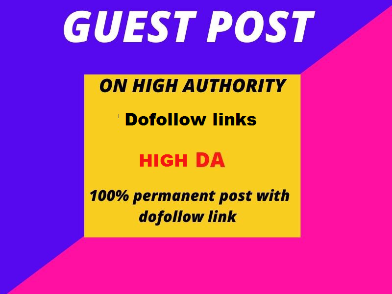 Do guest posting dofollw High authority and High Da site