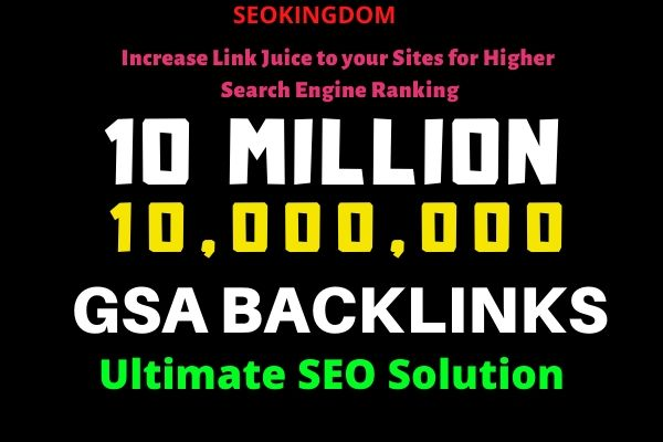 10 Million GSA SEO Backlinks for Increase Your Link Juice