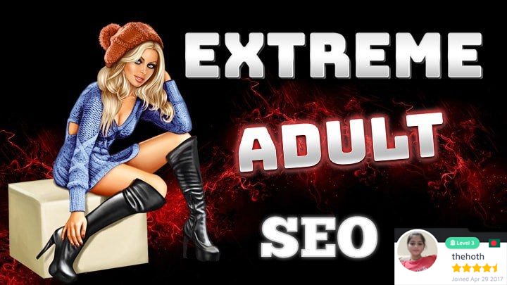 Extreme Adult SEO For Your XXX Niche Website Basic Package