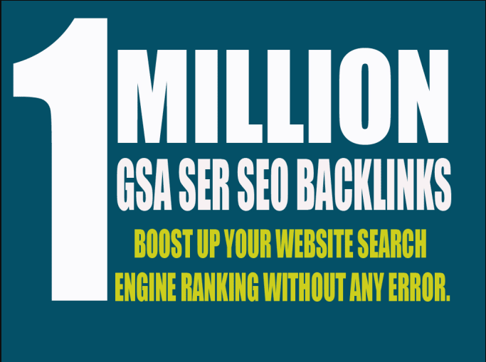 I will Provide 1,000,000 GSA Ser High Authority Back Links for your website or YouTube