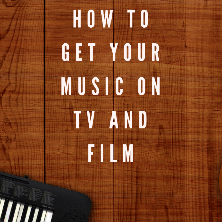 HOW TO PLACE YOUR MUSIC in Tv/Film and collect Royalties