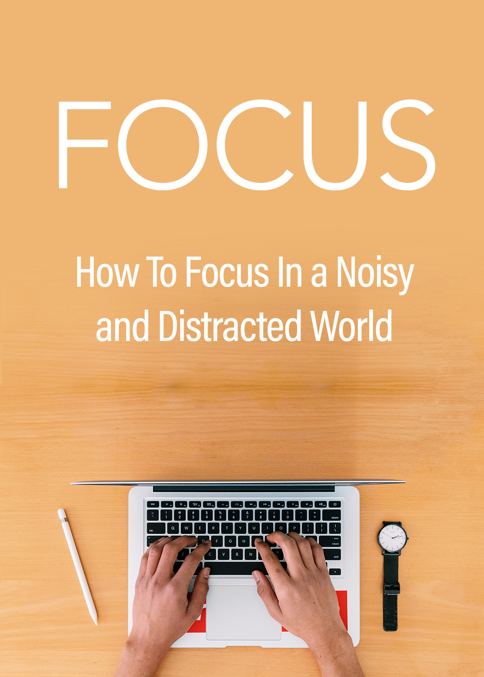 I will send you FOCUS eBook and Tools