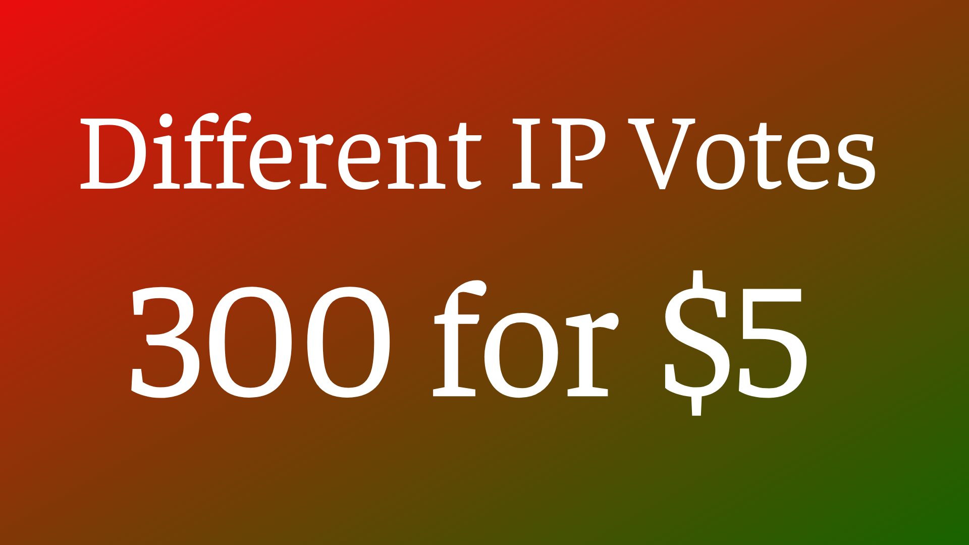 Get Offer 300 Different ip votes on your poll contest