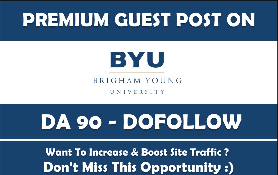 Publish a Guest Post on Brigham Young University.. edu DA90
