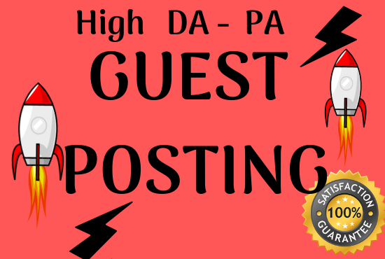 Write and publish 30 guest post on high da pa sites