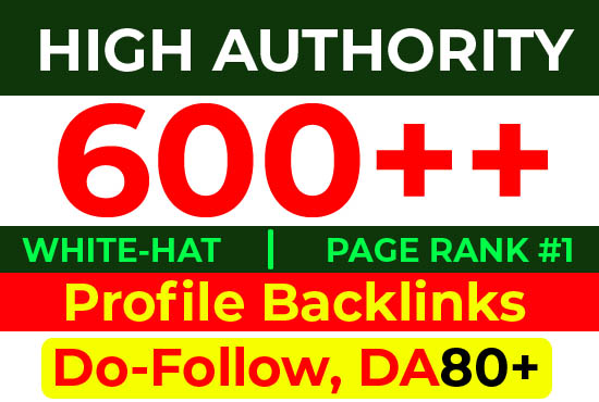 Top Manually 600+ Profile Backlinks DA80+ High Authority Website Ranking