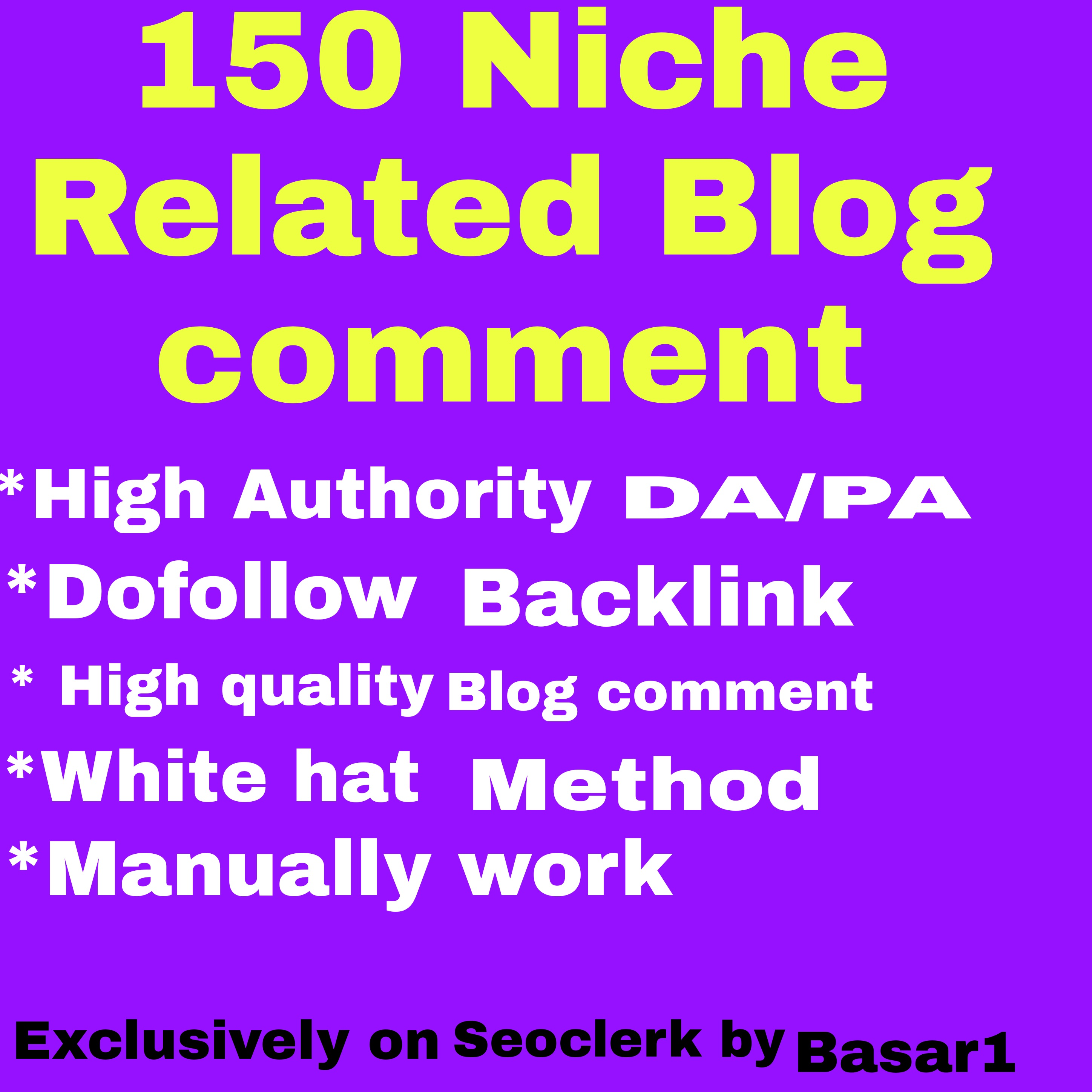 Create a Manually 100 Niche Related Blog Comment Dofollow Backlink With High DA,  Pa