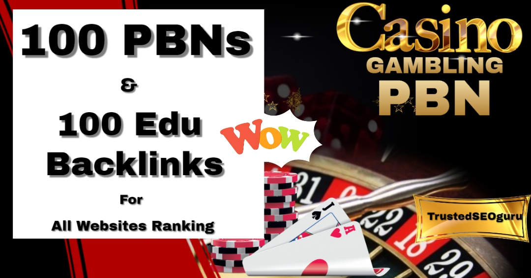 100 PBN and 100 EDU Links Powerful Package - speedy delivery with limited time offer