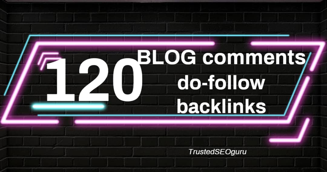 120 Blog Comment Back-links at cheaper rate with QUICK DELIVERY
