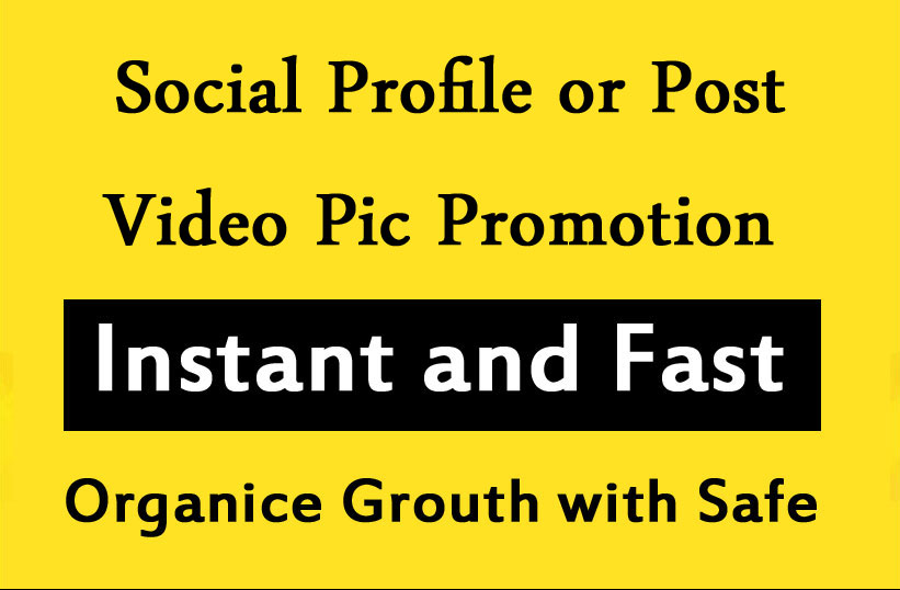 Social Profile or Post video Pic Promotion and Marketing with fast Delivery