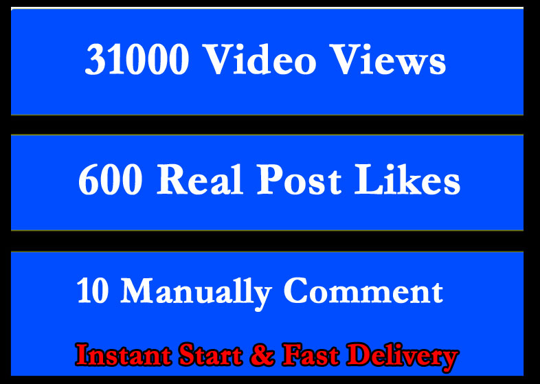 Fast 31000 Video Views Promotion Or 600 Likes or 10 comments