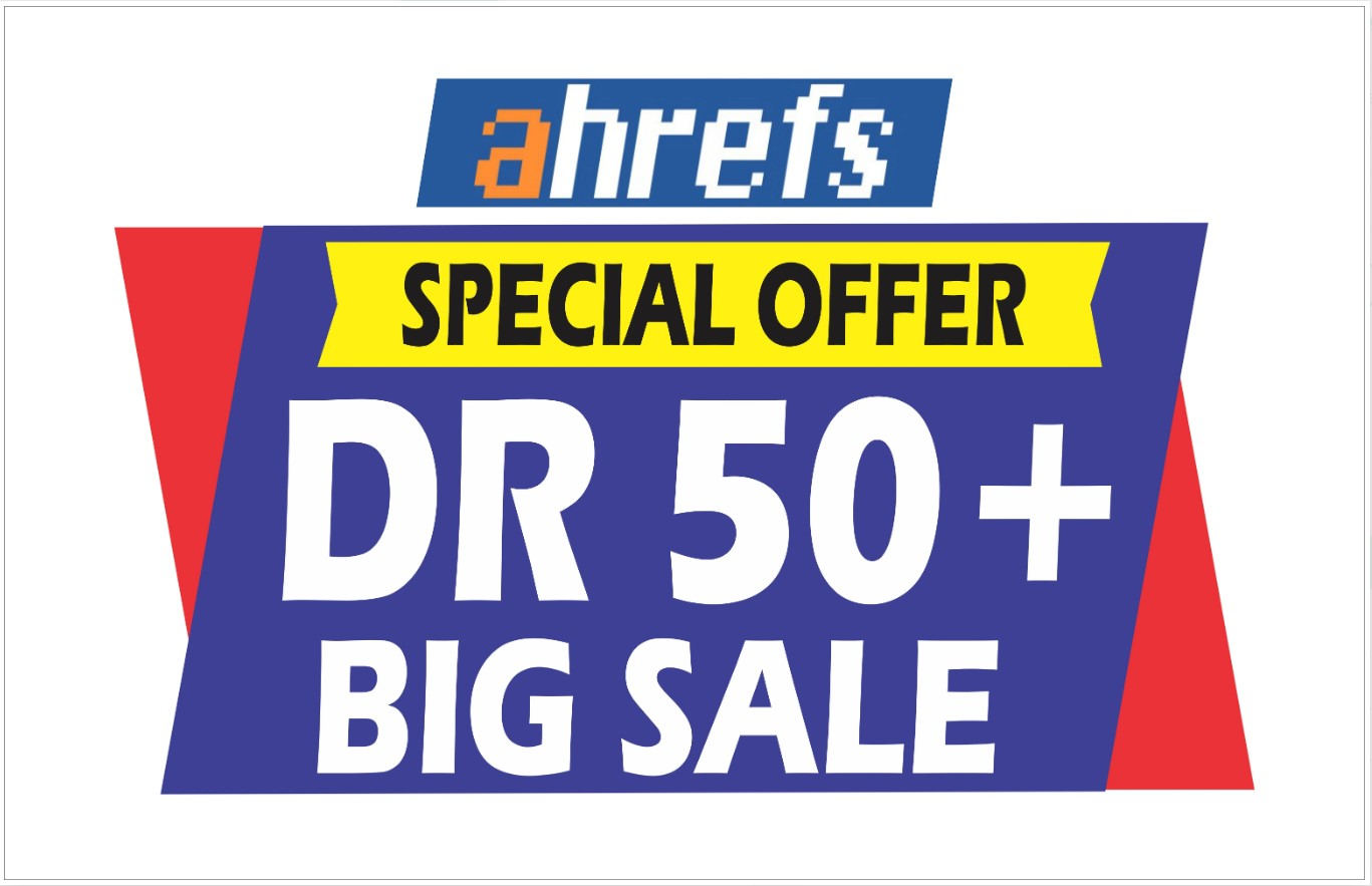 increase ahrefs domain rating DR 50+ very fast