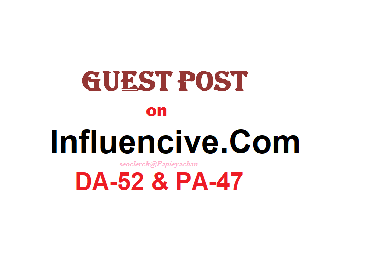 Able to publish Guest post on Influencive. com Dofollow DA-52