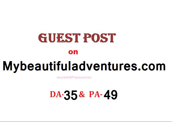 Publish travel content on mybeautifuladventures. com Dofollow