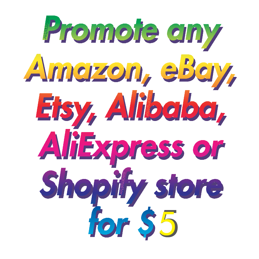 Promote any Amazon,  eBay,  Etsy,  Alibaba,  AliExpress,  or Shopify store