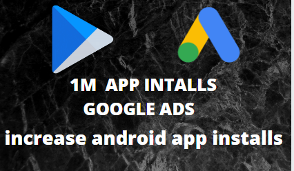 Mobile app promotion and app marketing with google ads