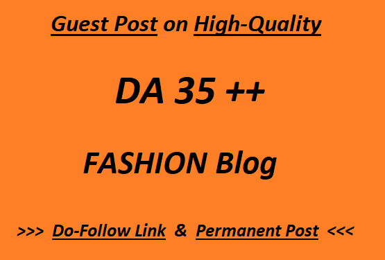 Guest Post On Top-Quality Fashion blog writing + posting