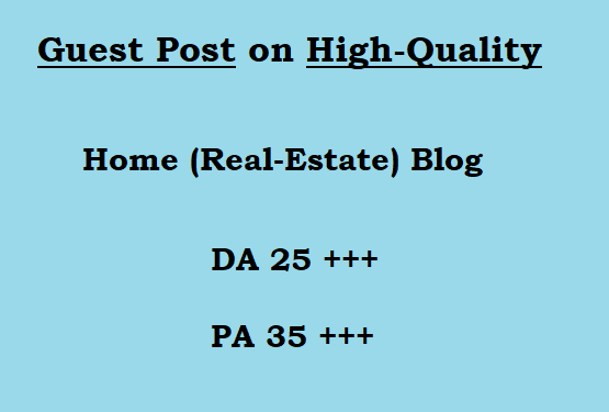 Guest Post on Quality Home / Real Estate blog writing + posting