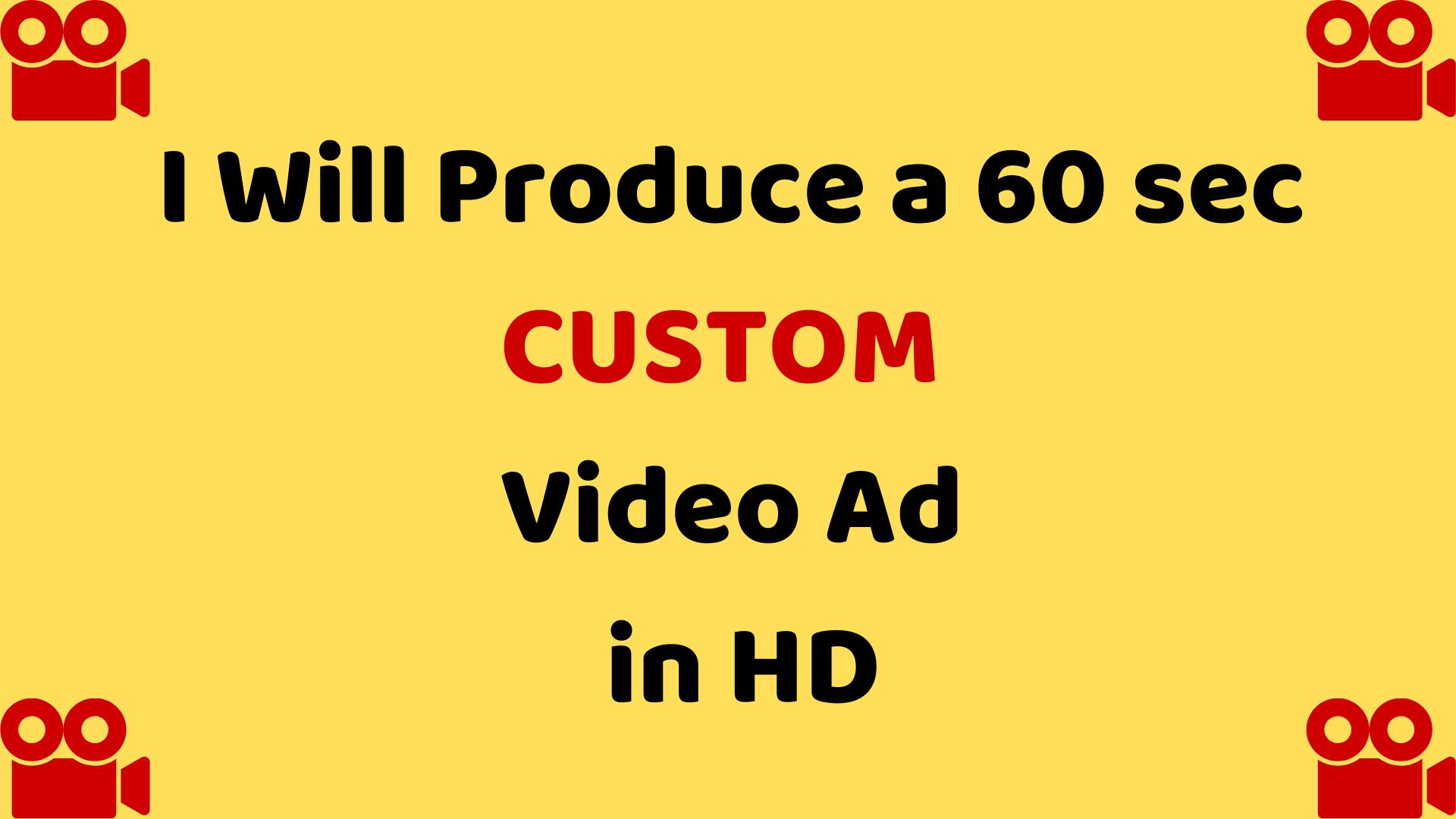 I Will Produce a 60-sec Custom HD Video Ad