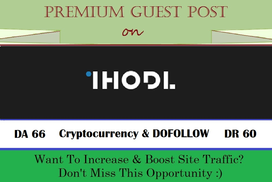 Publish A Crypto Guest Post on Ihodl. com - DA 66,  DR 60