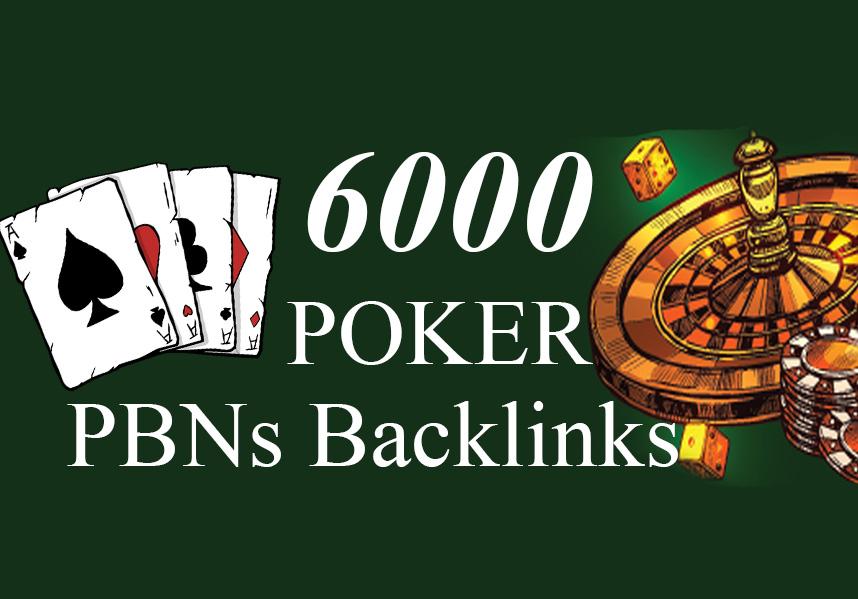 6000 Poker,  Casino,  Gambling,  Judi,  UFAbet,  Betting PBNs Backlinks