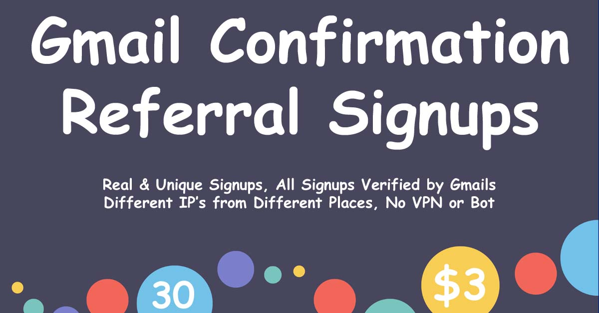 Buy 30 Referral Signups with Gmail Confirmation