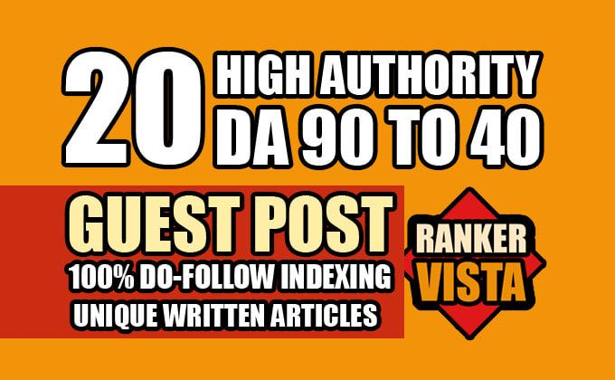 Write & Publish 20 Guest Post DA 95-50+ Site Permanent Article Submission For Higher Google Ranking
