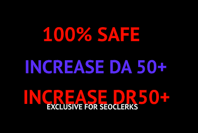 Increase Your Domain Ratings DR50+ and Domain Authority DA50+