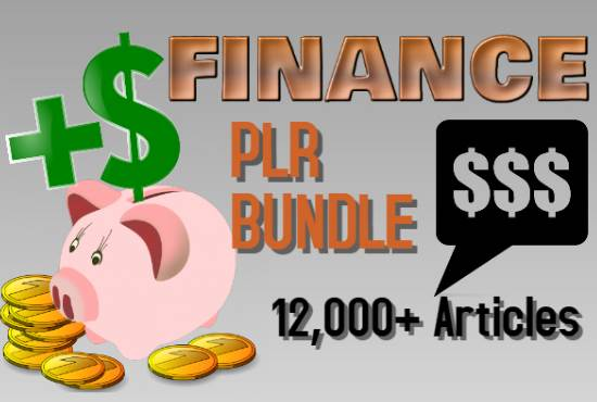 I will give you 12,000 finance plr articles
