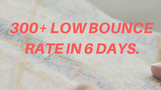 drive 300 + low bounce rate TRAFFIC in 6 days