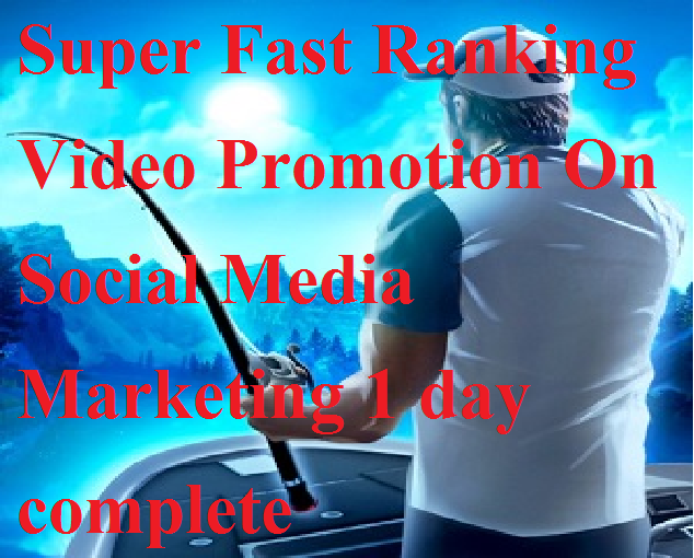 Super Fast Ranking Video Promotion On Social Media Marketing 1 day complete