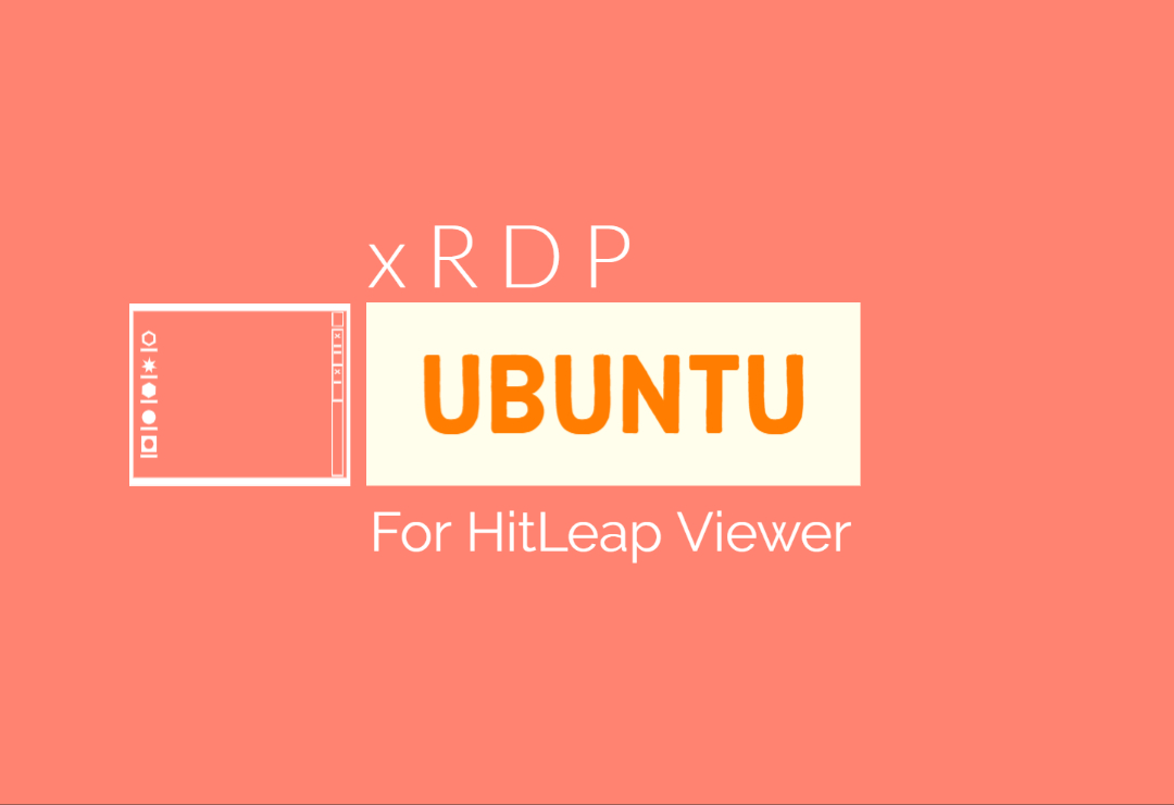 Get xrdp Ubuntu Server for your HitLeap