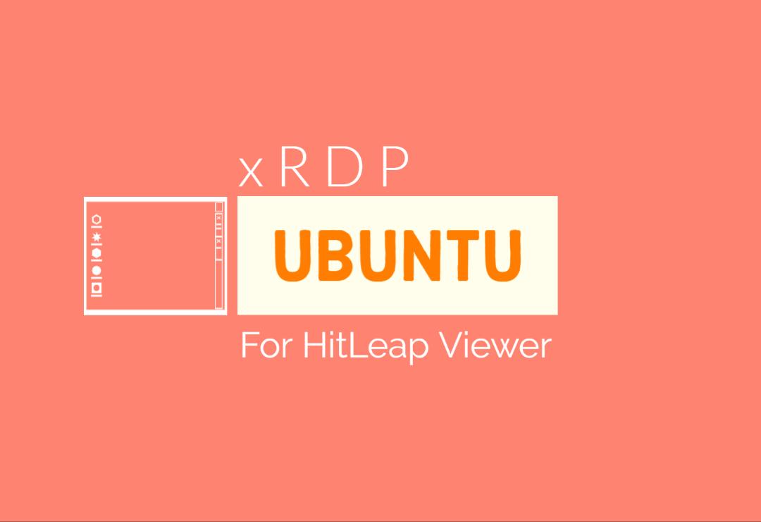 Get xrdp Ubuntu Server for your HitLeap