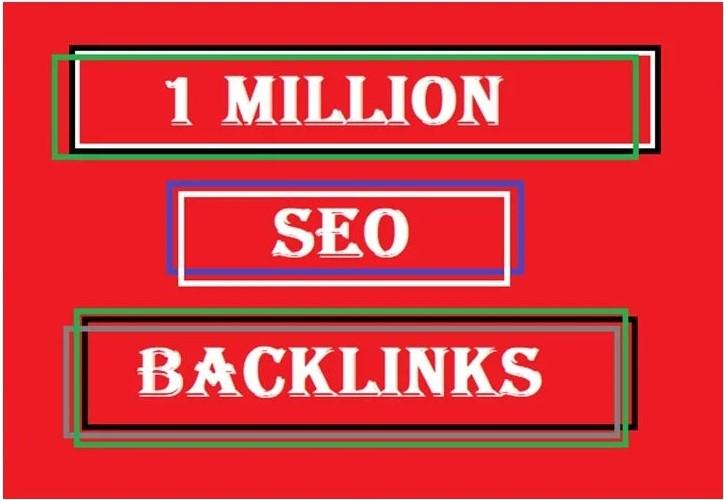 put 1 million seo backlink to your websites,  links