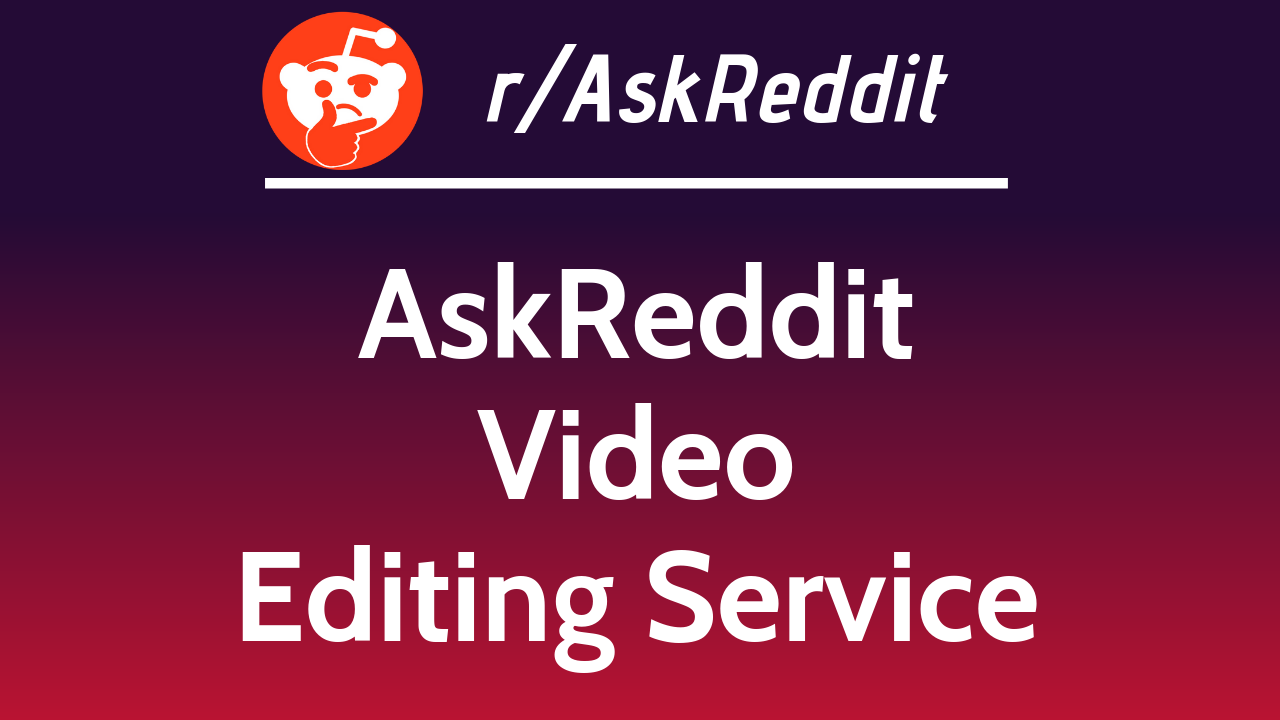 I Will Do Professional Video Editing Of Askreddit Post