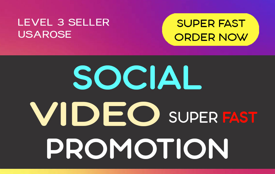 SOCIAL VIDEO PROMOTION,  HIGH QUALITY SERVICE AND LONG LASTING