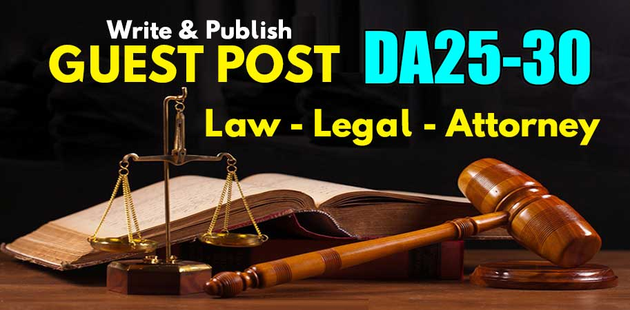 Write & Publish A Guest Post On Da25-30 Law / Attorney Blog