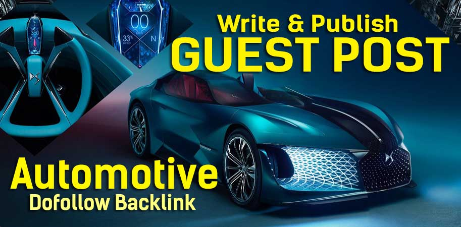 Write & Publish A Guest Post On Automotive And Motors Blog
