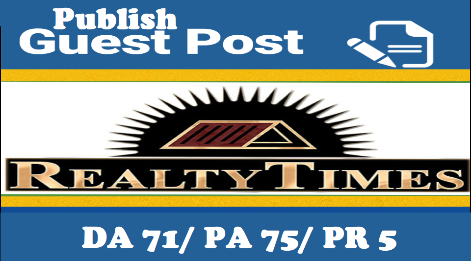 Write & Publish guest post at Realtytimes. com DA70